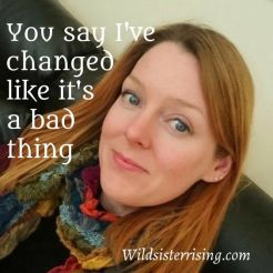 you say i've changed